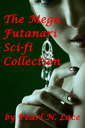 The Mega Futanari Sci-fi Collection (Pearls Anthologies Book 5)