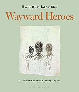 Wayward Heroes by [Laxness, Halldor]