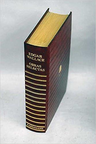 La puerta de las siete cerraduras; El hombre del antifaz blanco; El hombre del Hotel Carlton: Edgar Wallace: 9788475306285: Amazon.com: Books