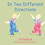 In Two Different Directions, J. A. Pollack, 1420869205