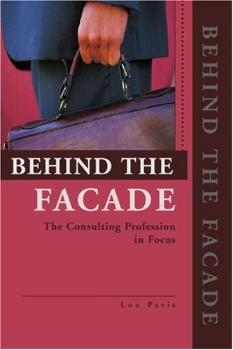Behind the Facade: The Consulting Profession in Focus