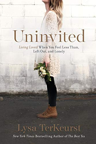 Uninvited: Living Loved When You Feel Less Than, Left Out, and Lonely (Best Way To Pray To God)