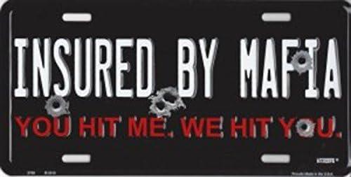 License Plate Funny Mafia Auto Tag Insured By Mafia You Hit Me We Hit You