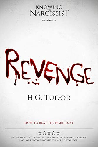 Revenge: How to Beat the Narcissist by [Tudor, H G]