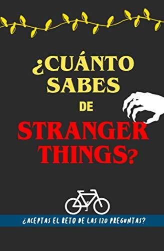¿Cuánto sabes de Stranger Things?: ¿Aceptas el reto? Libro de Strangers Things para fans. Libro de Strangers Things en español. Libro de preguntas. ... para fan de Stranger Things (Spanish Edition)