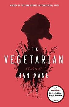The Vegetarian: A Novel by [Kang, Han]