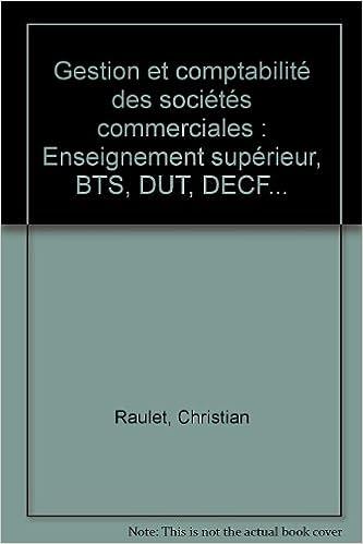 Télécharger en ligne Gestion et comptabilité des sociétés commerciales : Enseignement supérieur, BTS, DUT, DECF... pdf, epub ebook