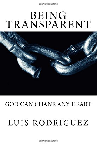 Being Transparent: God Can Change Any Heart