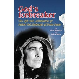 God's Icebreaker: The Life and Adventures of Father Ted Hesburgh of Notre Dame pdf epub