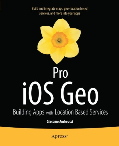 Pro Ios Geo  Building Apps With Location Based Services