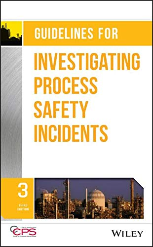- Guidelines for Investigating Process Safety Incidents