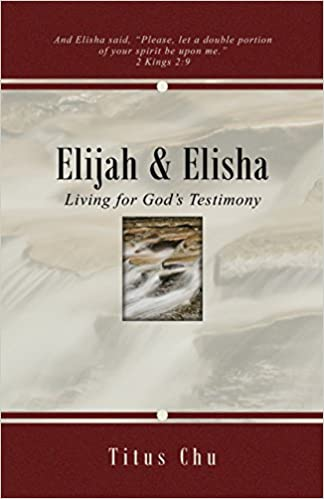 Hent fra Google Bøger online Elijah & Elisha: Living for God's Testimony by Titus Chu in Danish CHM