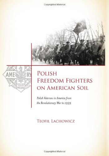 Polish Freedom Fighters on American Soil: Polish Veterans in America from the Revolutionary War to 1939 pdf epub
