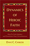Dynamics of Heroic Faith, Dave Chikosi, 0595415369