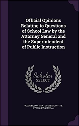 Official Opinions Relating To Questions Of School Law By The