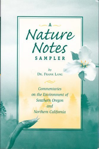 California Sampler - A nature notes sampler: [commentaries on the environment of southern Oregon and northern California]