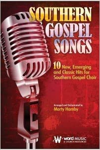 Southern Gospel Songs (10 New, Emerging and Classic Hits