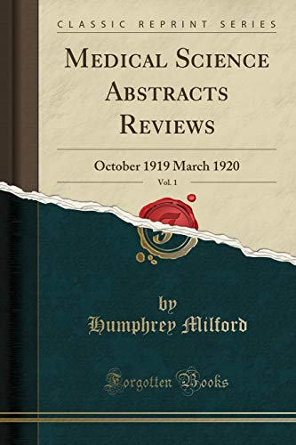 Medical Science Abstracts Reviews, Vol. 1: October 1919 March 1920 (Classic Reprint) ()