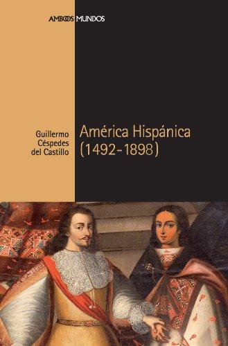 América Hispánica (1492-1898) (Ambos mundos) (Spanish Edition)