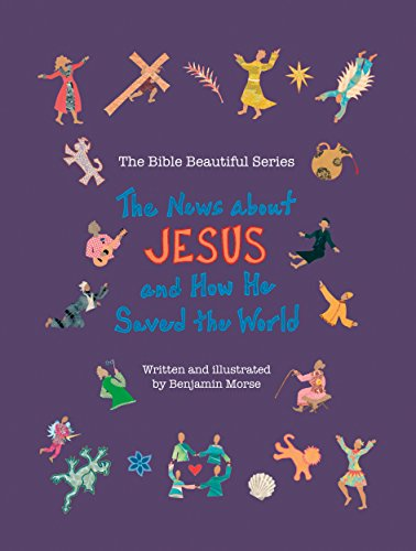 The News About Jesus and How He Saved the World (Bible Beautiful)