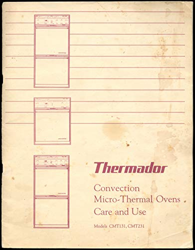 affordable Thermador Convection Micro-Thermal Ovens Care And Use Models CMT131  CMT231 - Part No. 14-30-789 Rev. A