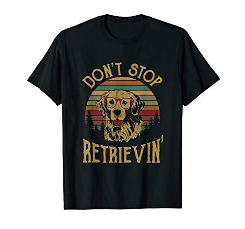 (Golden Retriever Lover T-Shirt Gift, Don't Stop Retrievin' T-Shirt)