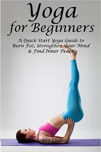 Yoga for Beginners: A Quick Start Yoga Guide to Burn Fat ...