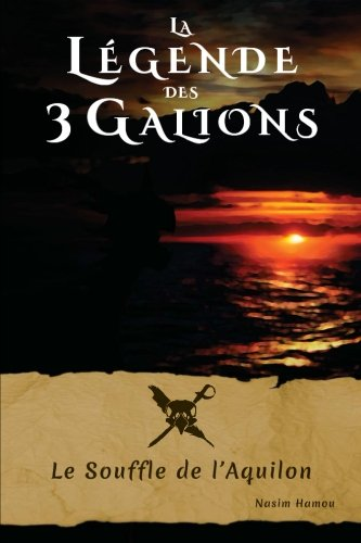 la-legende-des-3-galions-le-souffle-de-laquilon-french-edition