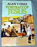 Portrait of Jesus, Alan T. Dale, 0831770910