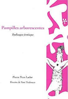 Pampilles arborescentes : zodiaque érotique, Lador, Pierre Yves