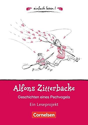 Einfach lesen! - Leseförderung: Für Lesefortgeschrittene: Niveau 1 - Alfons Zitterbacke - Geschichten eines Pechvogels: Ein Leseprojekt nach dem ... Holtz-Baumert. Arbeitsbuch mit Lösungen