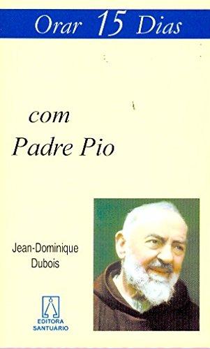 Read Online Orar 15 Dias com Padre Pio pdf