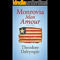Monrovia Mon Amour: A Visit to Liberia (English Edition)