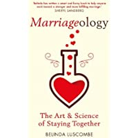 Marriageology: The Art and Science of Staying Together