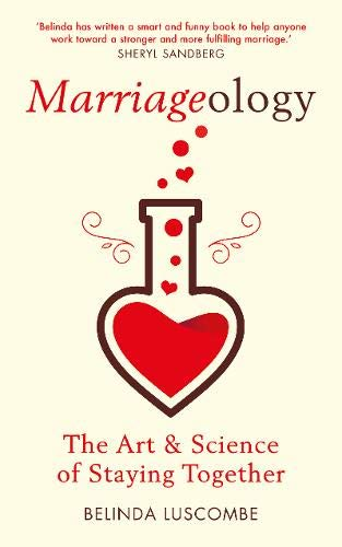 Marriageology: The Art and Science of Staying Together por Belinda Luscombe