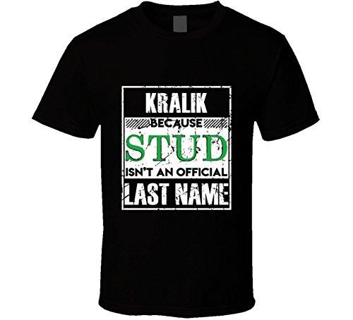 Kralik Because Stud Isn't an Official Last Name Family Group Team T Shirt L Black