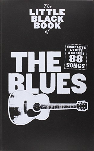 Little Black Songbook Of The Blues: Lyrics/Chord Symbols