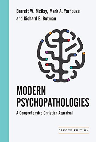 Modern Psychopathologies: A Comprehensive Christian Appraisal (Christian Association for Psychological Studies Books)