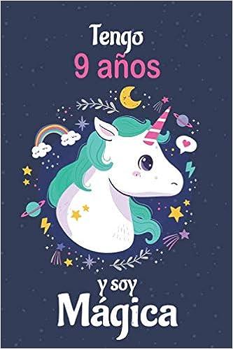 Tengo 9 Años Y Soy Hermosa: Cuaderno De Unicornio Diario ...