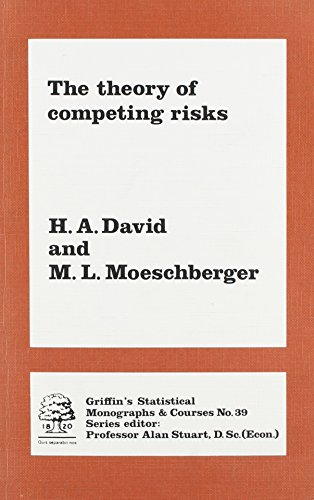 Theory of Competing Risks (Griffin's Statistical Monographs and Courses : No. 39)