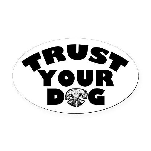 CafePress - Trust Your Dog Oval Car Magnet - Oval Car Magnet, Euro Oval Magnetic Bumper Sticker