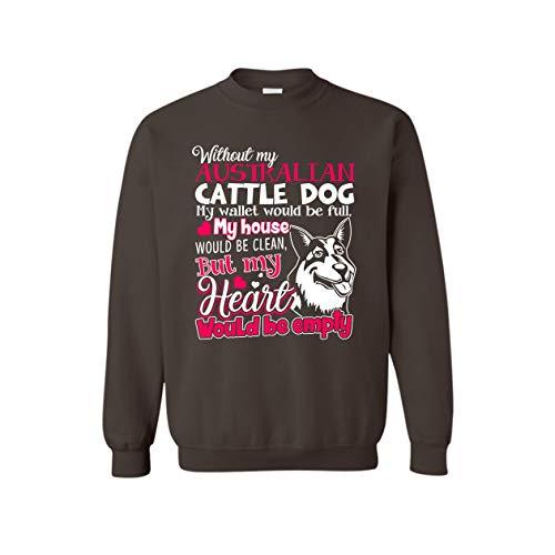 Addblack Without Australian Cattle Dog Adult Sweatshirt Design for Men, Women Dark Chocolate,2XL ()