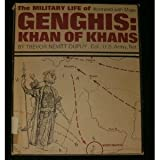 The Military Life of Genghis, Khan of Khans, Trevor Nevitt Dupuy, 0531018776