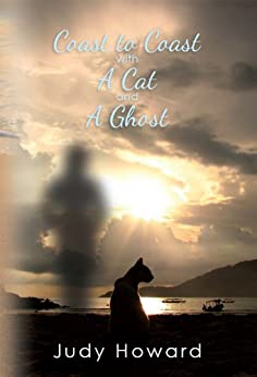COAST TO COAST WITH A CAT AND A GHOST (A CAT AND A GHOST SERIES Book 1) by [HOWARD, JUDY]