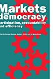img - for Markets and Democracy: Participation, Accountability and Efficiency book / textbook / text book