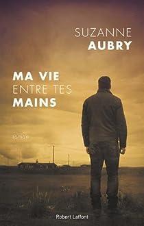 Ma vie entre tes mains par Aubry