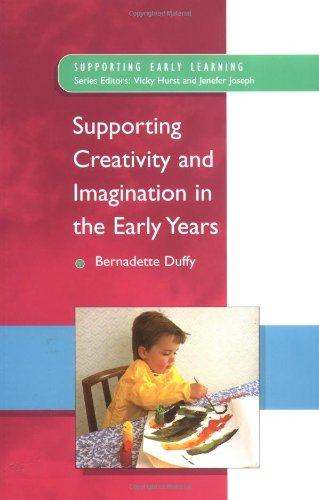Supporting Creativity & Imagination In The Early Years (Supporting Early Learning)