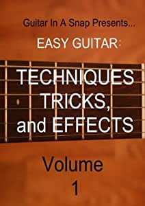 Easy Guitar: Techniques, Tricks and Effects