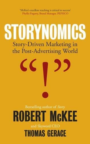 Storynomics: Story Driven Marketing in the Post-Advertising World