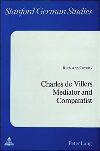 Charles De Villers- Mediator and Comparatist (Stanford German Studies)